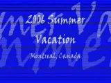 2005 Summer Vacation - Montreal (P1)
