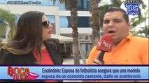 Esposa de futbolista asegura que una modelo, esposa de un conocido cantante, daño su matrimonio