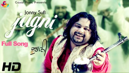 Jonny Sufi - Jugni - Goyal Music Official Song 2015