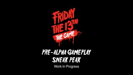 Pre-Alpha Gameplay  de Friday the 13th The Game