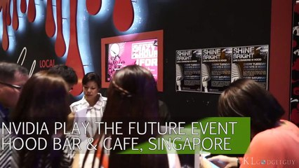 NVIDIA Play The Future Regional Event @ Hood Bar & Cafe, Singapore