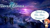Tales of Zestiria - Episode 14 :  Dra...Dra...Dragon !!! - Playthrough FR