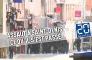 Attentats à Paris - Assaut à Saint-Denis: Ce qu'il s'est passé