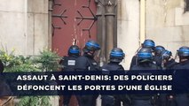Assaut à Saint-Denis: Des policiers défoncent les portes d'une église