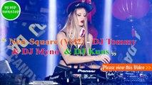 DJ Tommy & DJ Myno & DJ Kuns(Vol 2) - New Square (New Mix) - Nonstop - DJ Tommy In The Mix