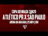 JOGO FINAL DA COPA DO BRASIL SUB-20 ATLÉTICO-PR X SPFC I SPFCTV