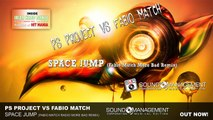 PS Project vs Fabio Match - Space Jump (More Bad Remix) - HIT MANIA ℗ IBIZA HARD DANCE