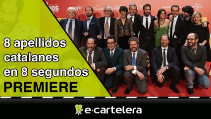 Operación 'Ocho apellidos catalanes': 8 apellidos de origen catalán en 8 segundos
