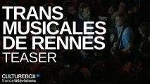 Teaser - Trans Musicales de Rennes