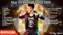 Nonstop Việt Mix Cực Mạnh Hay Nhất 2015 - LK Nhạc Trẻ Remix Quẩy Trong Quán Bar Cực Bốc