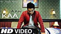 Kaa Bole Banere Te Official HD - A-kay, Sukh-E, New Punjabi Song 2015