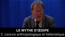 Le mythe d'Œdipe : 2. Lecture anthropologique et hellénistique, Philippe FONTAINE