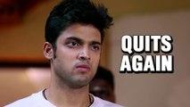 Parth Samthaan aka Manik Quits Kaisi Yeh Yaariaan AGAIN