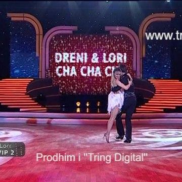 Dreni&Lori Vip 2|Cha-Cha-Cha|Nata1|Sezoni 3