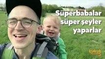 Süper Babalar Süper Şeyler Yaparlar