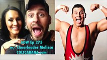 Cheerleader Melissa - Art of Wrestling Ep 275 w/ Colt Cabana