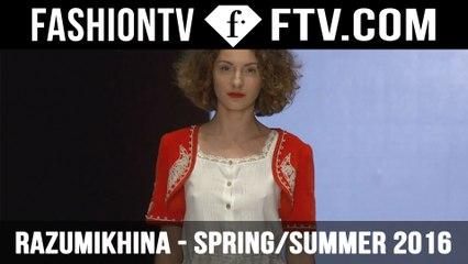 Razumikhina Spring/Summer 2016 Collection Russia | MBFW | FTV.com