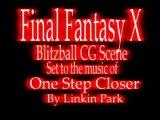 FF X - Linkin Park - One Step Closer