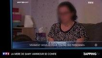 Sept à Huit - Attentats de Paris : La mère et la soeur du terroriste Samy Amimour témoignent