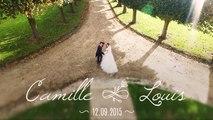 Camille et Louis - Film de mariage - version courte [12.09.2015]