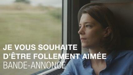 Je vous souhaite d'être follement aimée - Bande-annonce - Céline Sallette