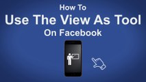How Use The View As A Tool On Facebook - Facebook Tip #28