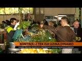 Kontrolli tek ish-uzina Dinamo - Top Channel Albania - News - Lajme