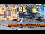 Durrës, bie importi i mallrave - Top Channel Albania - News - Lajme
