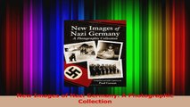PDF Download  New Images of Nazi Germany A Photographic Collection PDF Online