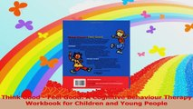 Think Good  Feel Good A Cognitive Behaviour Therapy Workbook for Children and Young PDF