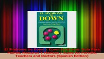 PDF Download  El Sindrome De Down  Down Syndrome Guia Para Padres Maestros Y Medicos  Guide for PDF Full Ebook