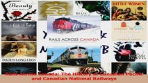PDF Download  Rails Across Canada The History of Canadian Pacific and Canadian National Railways PDF Full Ebook