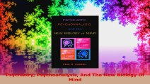 Psychiatry Psychoanalysis And The New Biology Of Mind PDF
