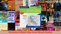 Read  Thomas Guide 2005 Bay Area Metro Street Guide and Directory Metro Bay Area Street Guide EBooks Online