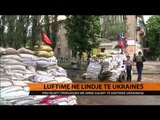 Luftime në lindje të Ukrainës - Top Channel Albania - News - Lajme