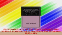 ENCYCLOPEDIA OF US AIR FORCE AIRCRAFT AND MISSILE SYSTEMS Vol I Post World War II Download