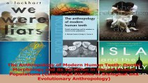 Read  The Anthropology of Modern Human Teeth Dental Morphology and its Variation in Recent PDF Free