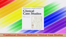 PDF Download Traditional Chinese Medicine Clinical Case Studies