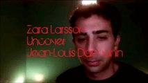 Zara Larsson - Uncover cover Jean-Louis Darmanin