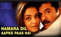Hamara Dil Aapke Paas Hai(2000)-Hindi HD Movies Videos Clips- Anil Kapoor - Aishwarya Rai - Bollywood Classic collection