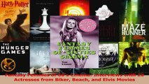 Read  Fantasy Femmes of 60s Cinema Interviews with 20 Actresses from Biker Beach and Elvis Ebook online