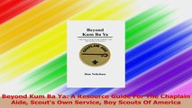 Beyond Kum Ba Ya A Resource Guide For The Chaplain Aide Scouts Own Service Boy Scouts Of Download