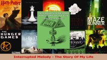 Read  Interrupted Melody  The Story Of My Life Ebook Free