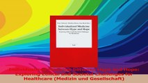 Individualized Medicine between Hype and Hope Exploring Ethical and Societal Challenges PDF