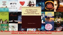Read  By David Okuefuna The Dawn of the Color Photograph Albert Kahns Archives of the Planet Ebook Free
