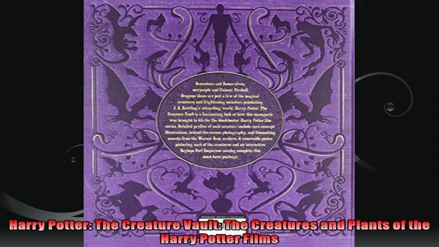 Harry Potter The Creature Vault The Creatures and Plants of the Harry Potter Films