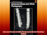 Advanced Black-and-White Photography (Kodak Workshop Series)