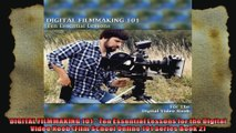DIGITAL FILMMAKING 101  Ten Essential Lessons for the Digital Video Noob Film School