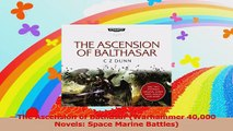 The Ascension of Bathasar Warhammer 40000 Novels Space Marine Battles Read Online