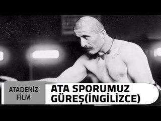 Ata Sporumuz Güreş (İngilizce)